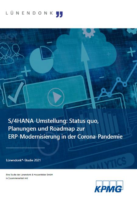 S/4HANA-Umstellung: Status quo, Planungen und Roadmap zur ERP-Modernisierung in der Corona-Pandemie
